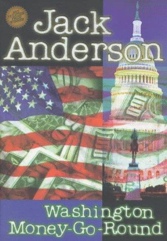 Washington Money-Go-Round (Washington Money Go-Round) by Jack Anderson