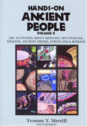Hands-On Ancient People, Volume 2 by Yvonne Y. Merrill