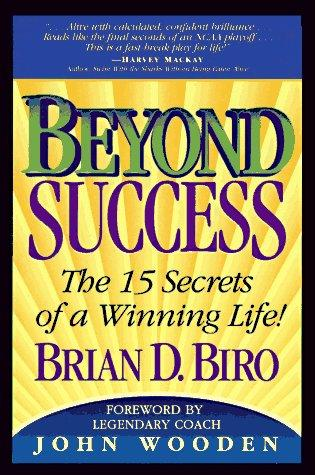 Beyond success by Brian D. Biro