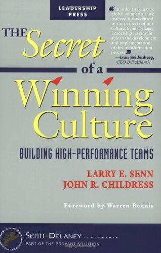 The Secret of  a Winning Culture by John R. Childress, Larry E. Senn