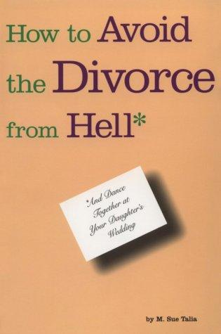 How to Avoid the Divorce From Hell