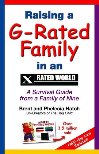 Raising a G-Rated Family in an X-Rated World by Brent Hatch, Phelecia Hatch