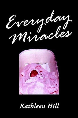 Everyday Miracles by Kathleen Hill