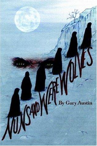 Nuns And Werewolves by Gary Austin