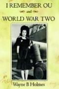 I Remember OU and World War Two by Wayne B Holmes