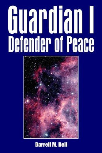 Guardian I Defender of Peace by Darrell , M. Bell