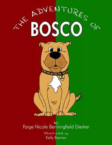 The Adventures of Bosco by Paige Nicole Benningfield Dierker