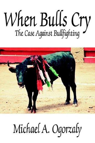 When Bulls Cry by Michael, A. Ogorzaly