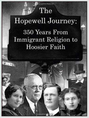 The Hopewell Journey: 350 Years from Immigrant Religion to Hoosier Faith by Kathleen Van Nuys