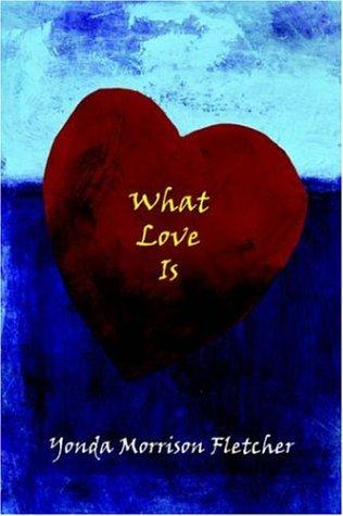 What Love Is by Yonda, Morrison Fletcher