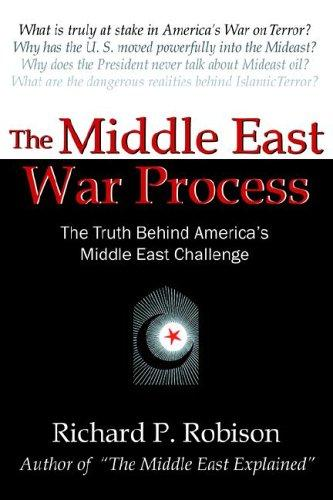 The Middle East War Process by Richard, P. Robison