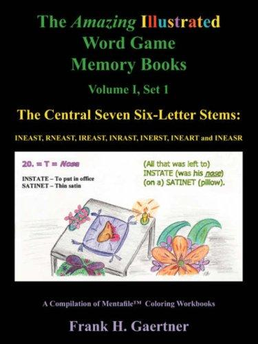 The Amazing Illustrated Word Game Memory Books Vol. I, Set I: The Central Seven Six-Letter Stems by Frank, H Gaertner