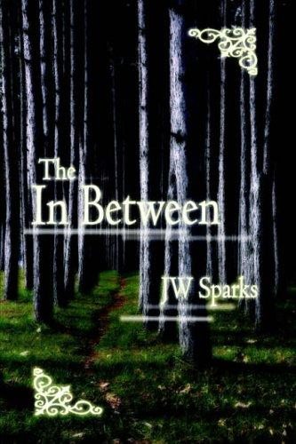 The In Between by JW Sparks
