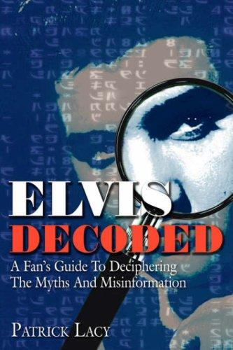 Elvis Decoded by Patrick Lacy