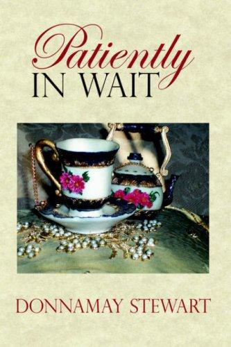 Patiently In Wait by Donnamay Stewart
