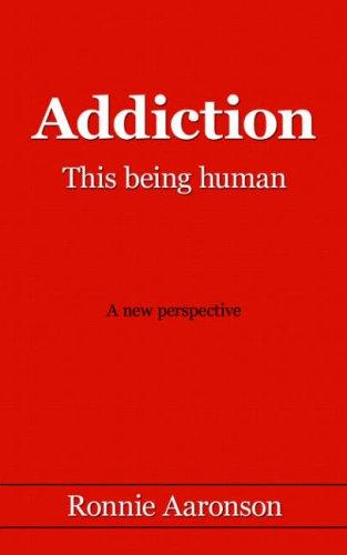 Addiction - This being human by Ronnie, Aaronson
