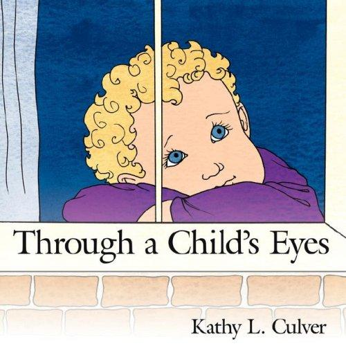 Through a Childs Eyes by Kathy L. Culver