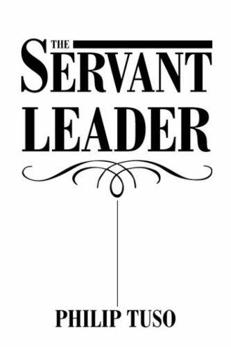 The Servant Leader by Philip Tuso