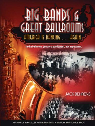 Big Bands and Great Ballrooms by Jack Behrens