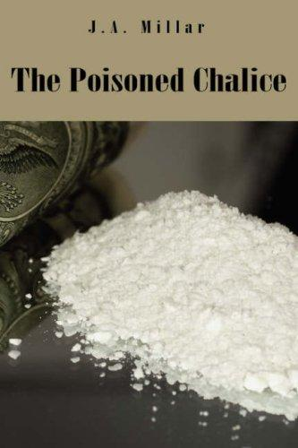 The Poisoned Chalice by J.A. Millar