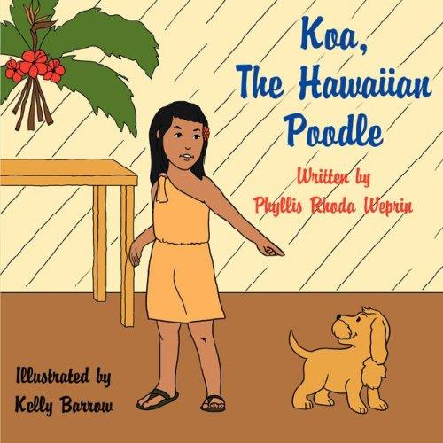 Koa, The Hawaiian Poodle by Phyllis, Rhoda Weprin