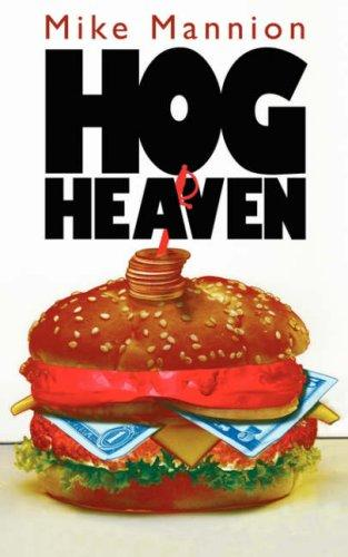 Hog Heaven by Mike, Mannion