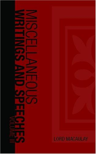 The Miscellaneous Writings and Speeches, Volume III