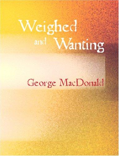 Weighed and Wanting (Large Print Edition)