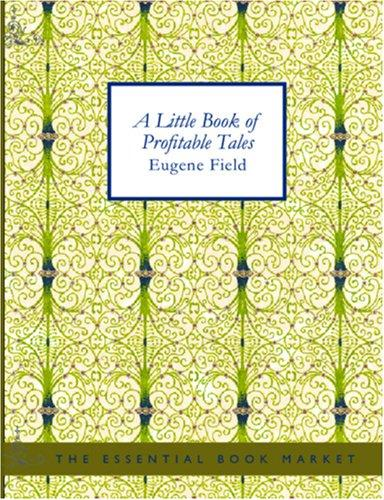 A Little Book of Profitable Tales (Large Print Edition)