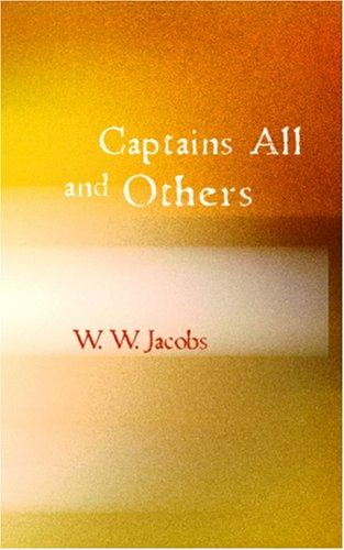 Captains All and Others by W. W. Jacobs