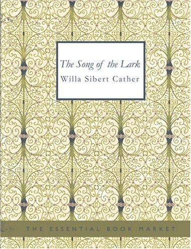The Song of the Lark (Large Print Edition) by Willa Cather