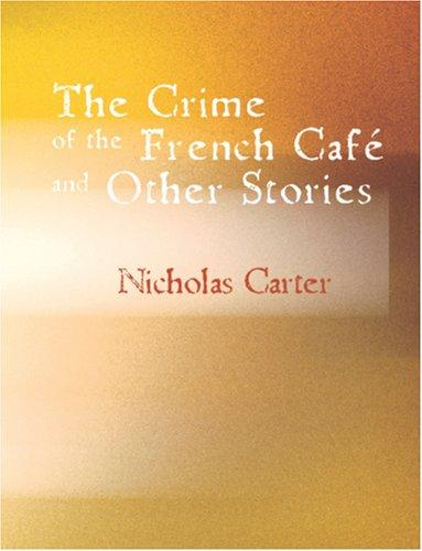 The Crime of the French Café and Other Stories (Large Print Edition)