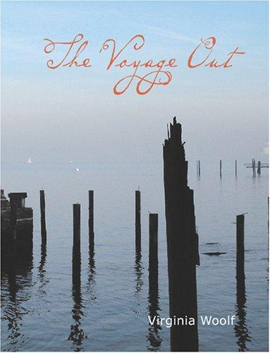 The Voyage Out (Large Print Edition) by Virginia Woolf