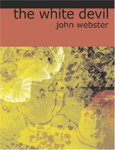 The White Devil by John Webster