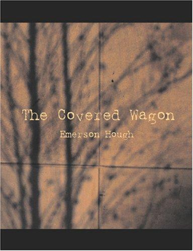 The Covered Wagon (Large Print Edition)
