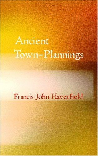 Ancient Town-Planning by Francis John Haverfield