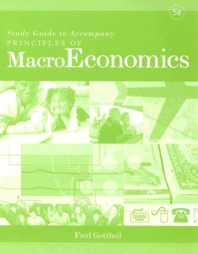 Principles of MacroEconomics by Fred Gottheil