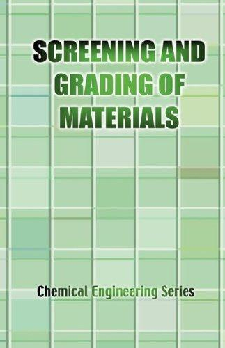 The Screening and Grading of Materials by J., E. Lister
