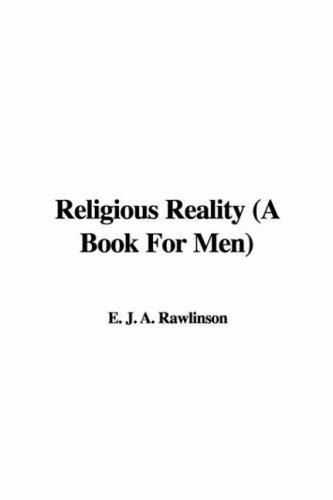 Religious Reality (A Book For Men)
