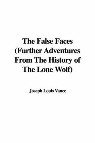 The False Faces (Further Adventures From The History of The Lone Wolf)