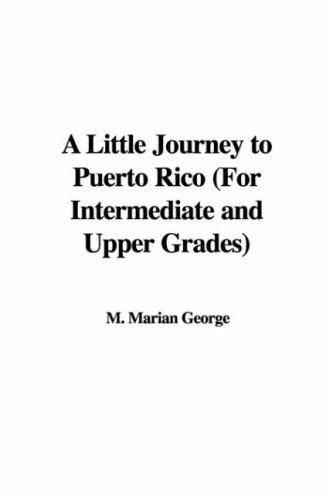 A Little Journey to Puerto Rico (For Intermediate and Upper Grades)