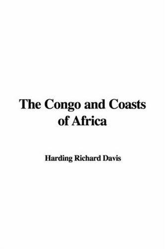 The Congo and Coasts of Africa by Davis, Richard Harding