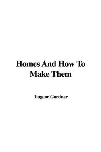 Homes And How To Make Them