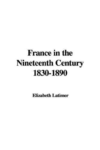 France in the Nineteenth Century 1830-1890