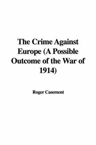 The Crime Against Europe (A Possible Outcome of the War of 1914)