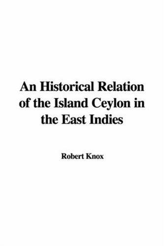An Historical Relation of the Island Ceylon in the East Indies