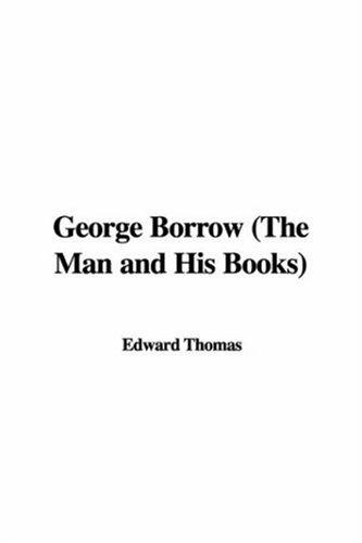 George Borrow (The Man and His Books) by Edward Thomas