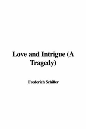 Love and Intrigue (A Tragedy) by Friedrich Schiller