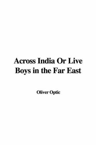 Across India Or Live Boys in the Far East