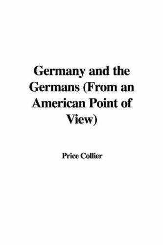 Germany and the Germans (From an American Point of View)